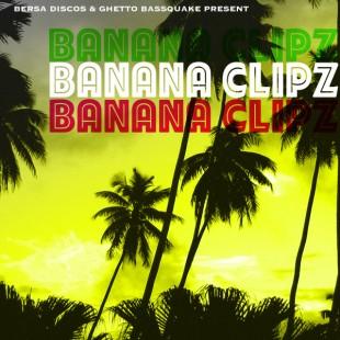 Bersa-Discos-and-Ghetto-Bassquake-Present_-Banana-Clipz-310x310