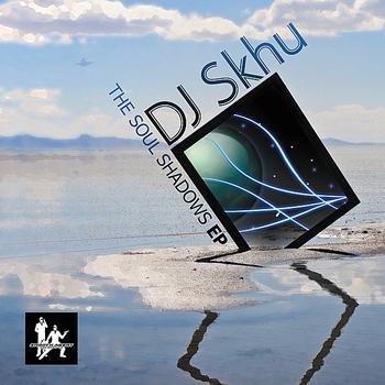 Dj Skhu – The Soul Shadows Ep