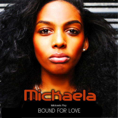 New Have Plenty Music: Mickaela Fay – Bound for Love