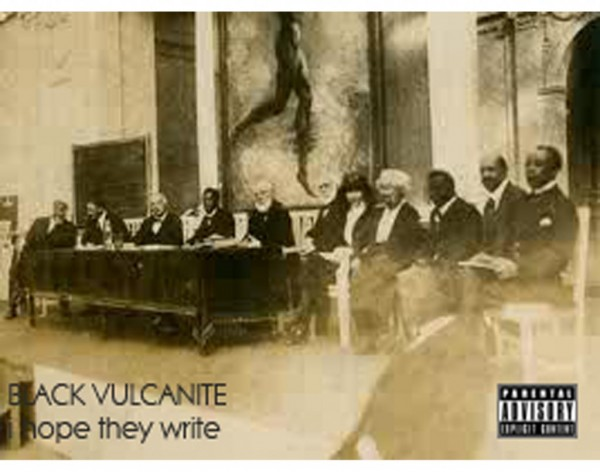 Black Vulcanite – 'I hope they write'