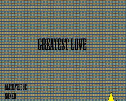 AliThatDude featuring Nonku and Jimmy Flexx Greatest Love