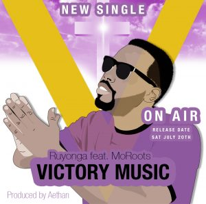 Ruyonga | Victory Music ft MoRoots