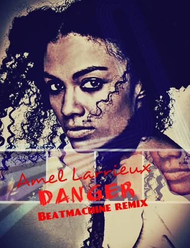 Amel Larrieux Danger Beatmachine Remix