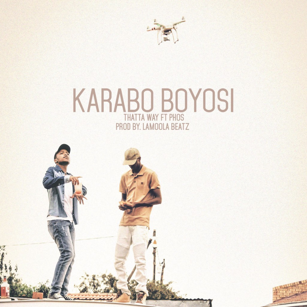 New Music: Karabo Boyosi ft Phos – Thatta Way