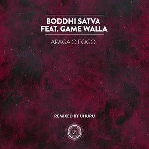 Boddhi Satva feat - Game Wallah - Apaga O Fogo