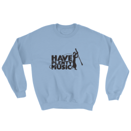Have Plenty Music Sweatshirt Sport Grey