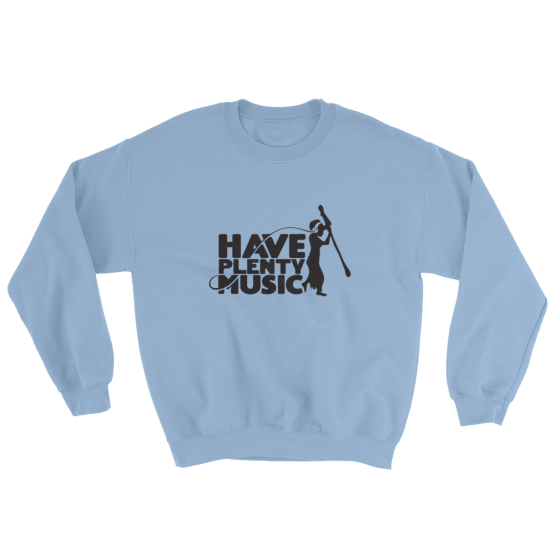 Have Plenty Music Sweatshirt