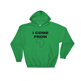 I come from Africa Hooded Sweatshirt.